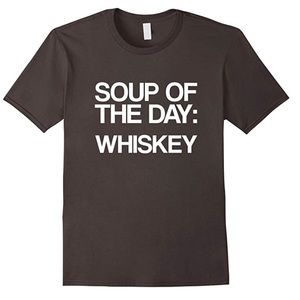 Other - +Men's(unisex) Soup of the Day: WHISKEY tshirt NEW